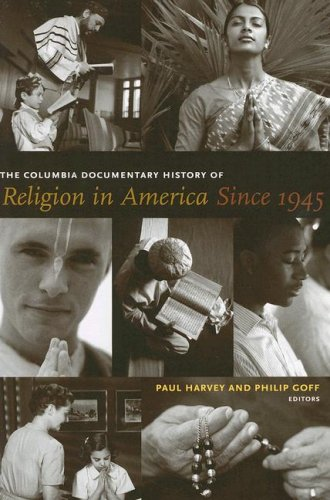 Columbia Documentary History of Religion in America Since 1945   2007 edition cover