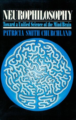 Neurophilosophy Toward a Unified Science of the Mind-Brain  1989 edition cover