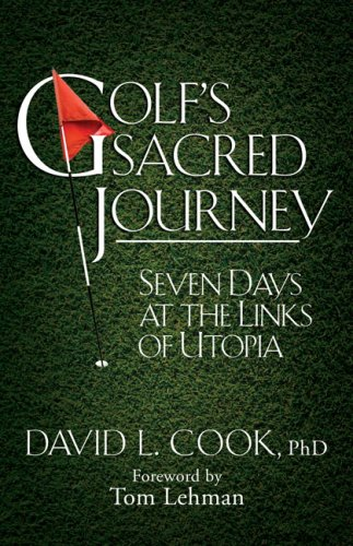Golf's Sacred Journey Seven Days at the Links of Utopia  2009 edition cover