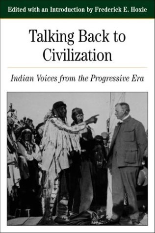 Talking Back to Civilization Indian Voices from the Progressive Era  2001 edition cover