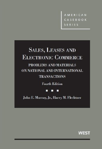 Sales, Leases and Electronic Commerce: Problems and Materials on National and International Transactions  2013 edition cover