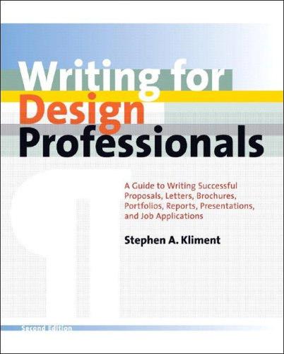 Writing for Design Professionals A Guide to Writing Successful Proposals, Letters, Brochures, Portfolios, Reports, Presentations, and Job Applications for Architects, Engineers, and Interior Designers 2nd 2006 9780393731859 Front Cover
