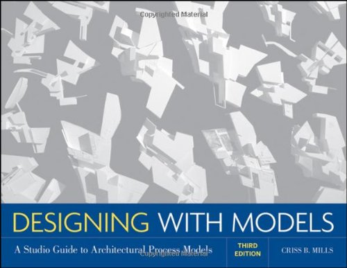 Designing with Models A Studio Guide to Architectural Process Models 3rd 2011 edition cover
