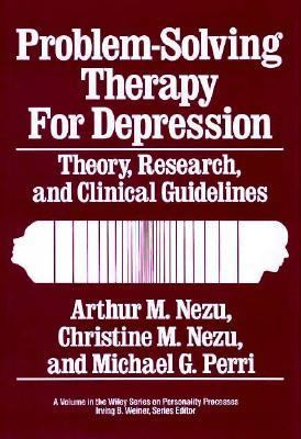Problem-Solving Therapy for Depression Theory, Research, and Clinical Guidelines  1989 9780471628859 Front Cover