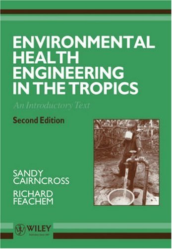 Environmental Health Engineering in the Tropics An Introductory Text 2nd 1993 (Revised) 9780471938859 Front Cover