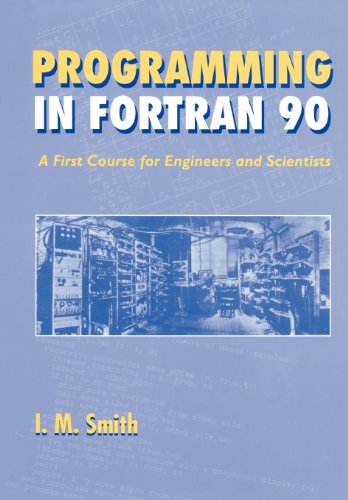 Programming in Fortran 90 A First Course for Engineers and Scientists  1995 9780471941859 Front Cover