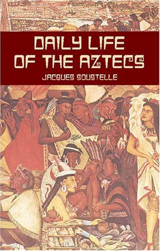 Daily Life of the Aztecs   2002 (Unabridged) edition cover