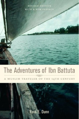 Adventures of Ibn Battuta A Muslim Traveler of the Fourteenth Century 2nd 2004 (Revised) edition cover