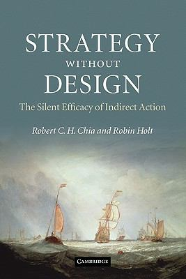 Strategy Without Design The Silent Efficacy of Indirect Action  2011 9780521189859 Front Cover