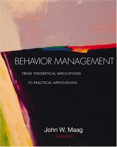 Behavior Management From Theoretical Implications to Practical Applications 2nd 2004 (Revised) 9780534608859 Front Cover