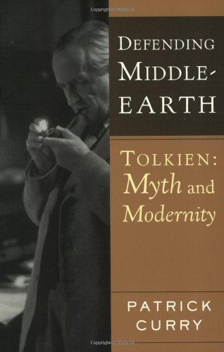Defending Middle-Earth Tolkien: Myth and Modernity  2004 9780618478859 Front Cover