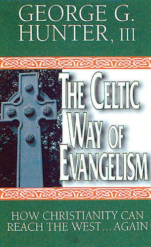 Celtic Way of Evangelism How Christianity Can Reach the West... Again  2000 edition cover