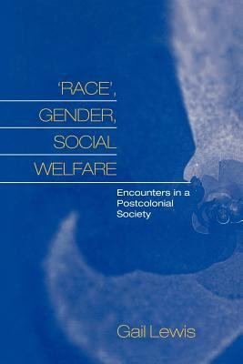 'Race', Gender, Social Welfare Encounters in a Postcolonial Society  2000 9780745622859 Front Cover