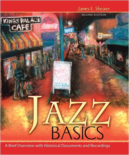 Jazz Basics A Brief Overview with Historical Documents and Recordings 2nd 2006 (Revised) 9780757528859 Front Cover