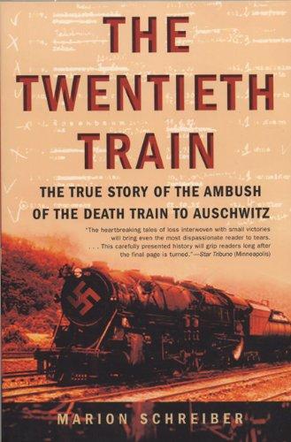 Twentieth Train The True Story of the Ambush of the Death Train to Auschwitz N/A edition cover