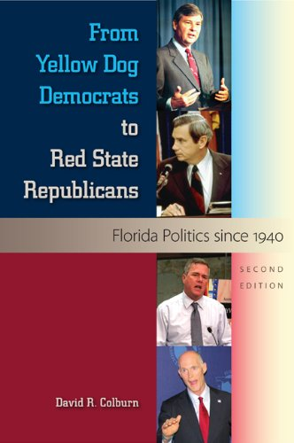From Yellow Dog Democrats to Red State Republicans Florida and Its Politics Since 1940 2nd 2013 edition cover