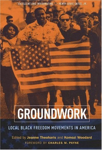 Groundwork Local Black Freedom Movements in America  2004 edition cover