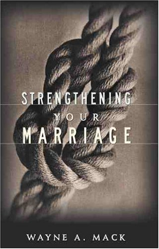Strengthening Your Marriage 2nd 1999 edition cover