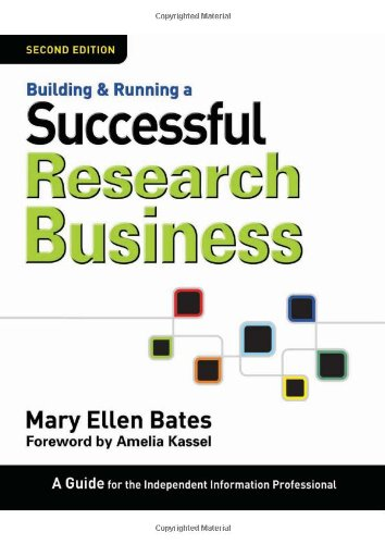 Building and Running a Successful Research Business A Guide for the Independent Information Professional 2nd 2009 edition cover