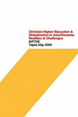 Christian Higher Education and Globalization in Asia/Oceania Realities and Challenges  2010 edition cover