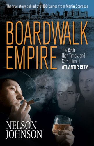 Boardwalk Empire The Birth, High Times, and Corruption of Atlantic City N/A 9780966674859 Front Cover