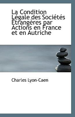 Condition Légale des Sociétés Étrangères Par Actions en France et en Autriche N/A 9781113365859 Front Cover