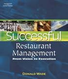 Successful Restaurant Management From Vision to Execution  2006 9781401819859 Front Cover
