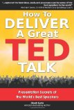How to Deliver a Great TED Talk Presentation Secrets of the World's Best Speakers N/A edition cover