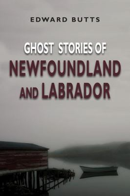 Ghost Stories of Newfoundland and Labrador   2010 9781554887859 Front Cover