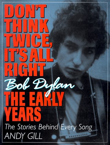 Don't Think Twice, It's All Right Bob Dylan - The Early Years N/A 9781560251859 Front Cover