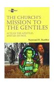 Church's Mission to the Gentiles Acts of the Apostles, Epistles of Paul N/A 9781573121859 Front Cover