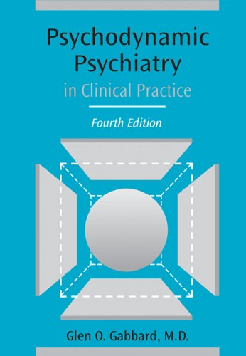 Psychodynamic Psychiatry in Clinical Practice  4th 2005 (Revised) edition cover