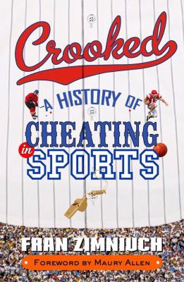 Crooked A History of Cheating in Sports  2009 edition cover