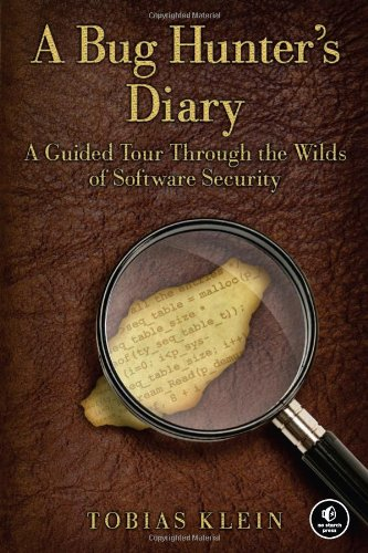 Bug Hunter's Diary A Guided Tour Through the Wilds of Software Security  2011 edition cover