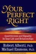 Your Perfect Right Assertiveness and Equality in Your Life and Relationships 9th 2008 (Revised) edition cover