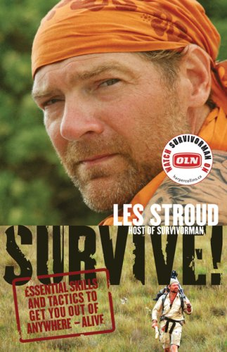 Survive!: Essential Skills and Tactics to Get You Out of Anywhere--alive  2008 edition cover