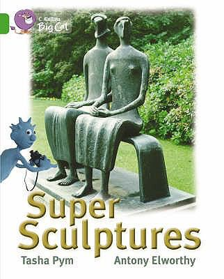Super Sculptures: Band 05/Green (Collins Big Cat)   2006 9780007186860 Front Cover