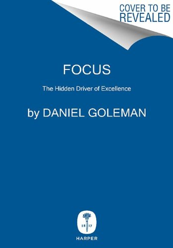 Focus The Hidden Driver of Excellence  2013 edition cover