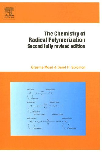 Chemistry of Radical Polymerization  2nd 2005 (Revised) 9780080442860 Front Cover
