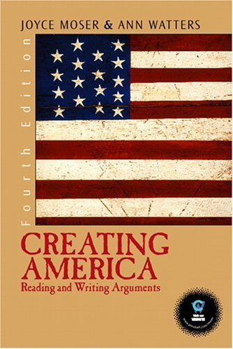 Creating America Reading and Writing Arguments 4th 2005 edition cover