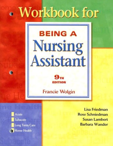 Being a Nursing Assistant  9th 2005 (Workbook) 9780131779860 Front Cover