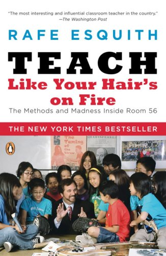 Teach Like Your Hair's on Fire The Methods and Madness Inside Room 56 N/A edition cover