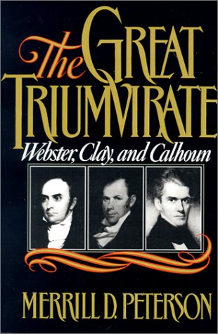 Great Triumvirate Webster, Clay, and Calhoun  1987 (Reprint) edition cover