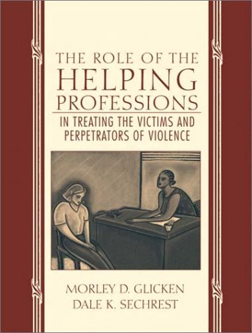 Role of the Helping Professions in Treating the Victims and Perpetrators of Violence   2003 edition cover