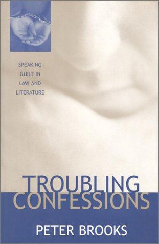 Troubling Confessions Speaking Guilt in Law and Literature  2000 edition cover
