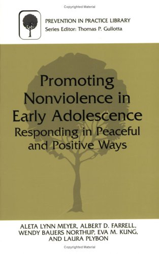 Promoting Nonviolence in Early Adolescence Responding in Peaceful and Positive Ways  2000 9780306463860 Front Cover