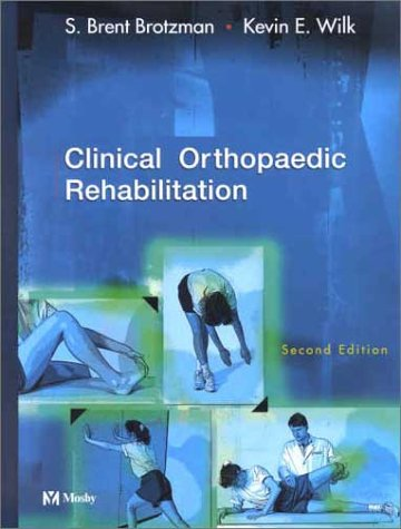 Clinical Orthopaedic Rehabilitation  2nd 2003 (Revised) edition cover