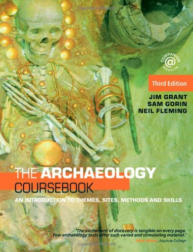 Archaeology Coursebook An Introduction to Themes, Sites, Methods and Skills 3rd 2008 (Revised) edition cover