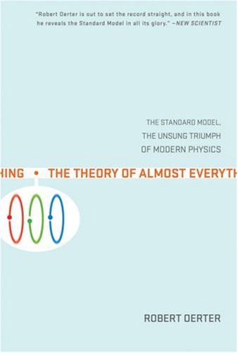 Theory of Almost Everything The Standard Model, the Unsung Triumph of Modern Physics  2006 edition cover