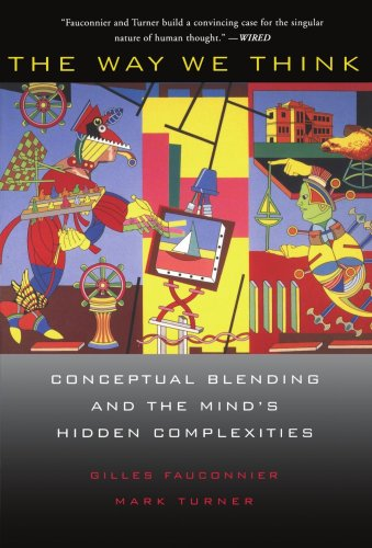Way We Think Conceptual Blending and the Mind's Hidden Complexities  2003 edition cover